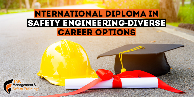 International-Diploma-in-Safety Engineering-Diverse-Career-Options