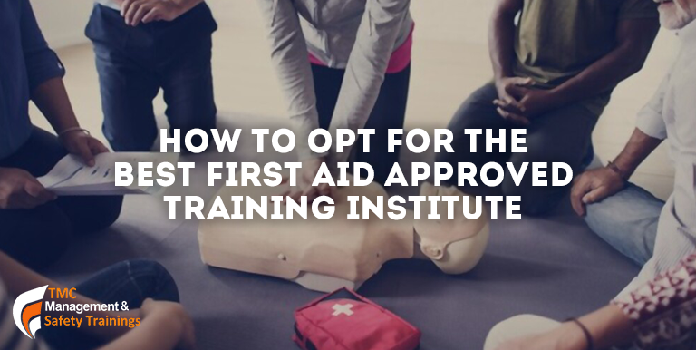 Opt for the Best First Aid Approved Training Institute